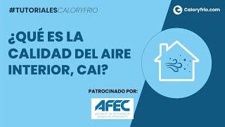 ¿Qué es la Calidad del aire interior (CAI)? ¿Cómo se mide la calidad del aire?