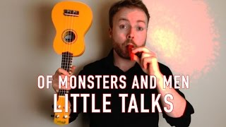 Little Talks - Of Monsters and Men (Ukulele Tutorial)