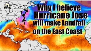 Hurricane Jose will make Landfall on East Coast & Why I believe that.