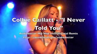 Colbie Caillat - I Never Told You (Audiodoctor Hip Hop Instrumental Remix)
