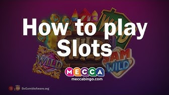 How To Play Slot Games - Mecca Bingo
