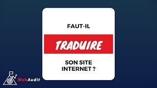 Faut-il traduire son site Internet ? traduction en anglais, espagnol, russe ?