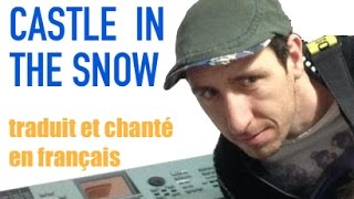The Avener & Kadebostany - Castle in the snow (traduction en francais) COVER