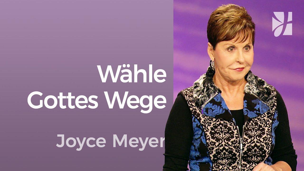 Wähle Gottes Wege – Joyce Meyer — Beziehungen gelingen lassen