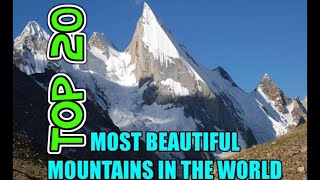 Top 20 Most Beautiful Mountains In The World 🌎