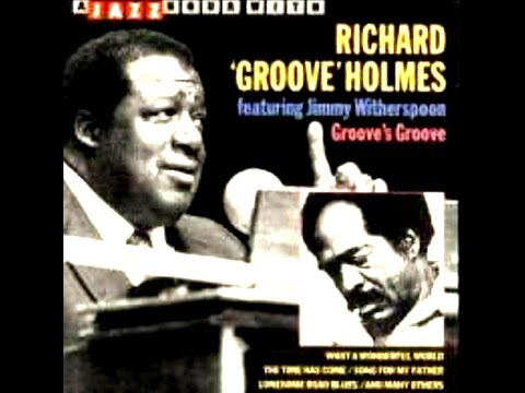 "Jimmy Witherspoon & Richard ""Groove"" Holmes - What a Wonderful World"