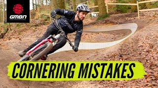 How To Improve Your Cornering | Common Mountain Bike Mistakes