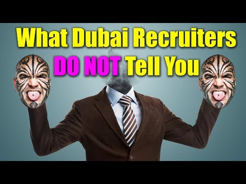 Shocking Confession - What Recruiters in Dubai, UAE Do Not Tell You