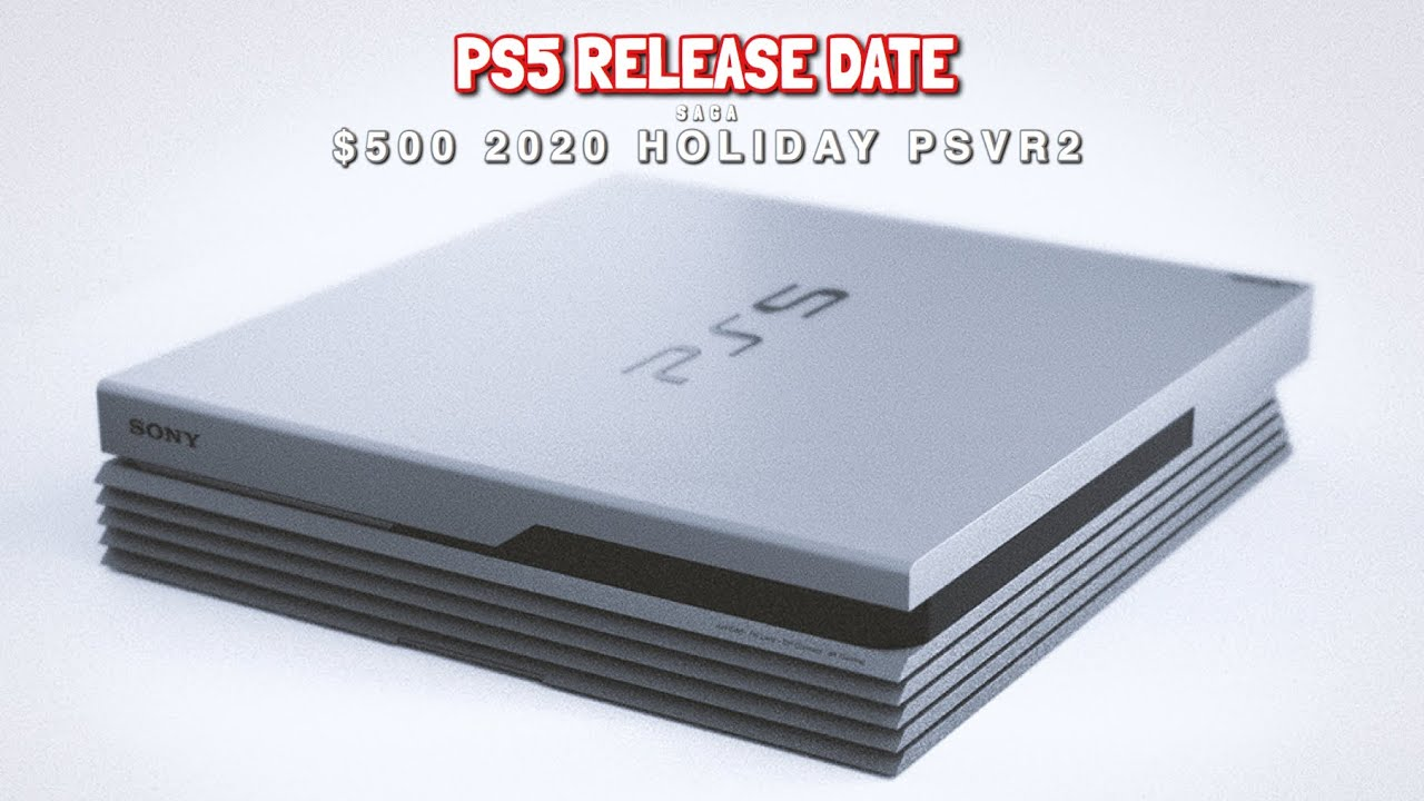 PS5 PRICE, 2020 RELEASE, PSVR2 - PS5 RELEASE DATE SAGA - PS5 Trailer Mid  2019