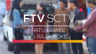 Download Video FTV SCTV - Ratu Bawel vs Raja Bokis MP3 3GP MP4
