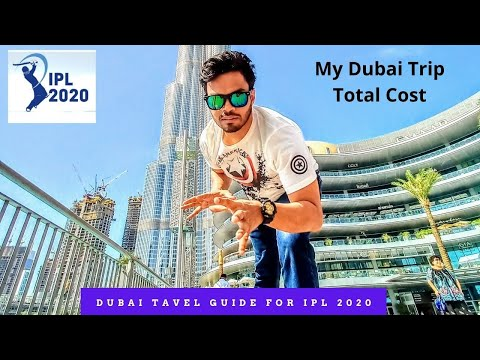DUBAI TRAVEL GUIDE for IPL 2020 | Visa, Hotels, Flights & Places to visit | My Dubai Trip Total Cost