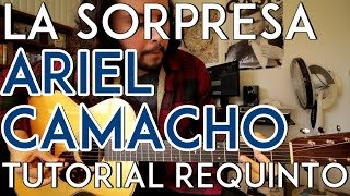 La Sorpresa - Ariel Camacho y Los Plebes del Rancho - Tutorial - REQUINTO - Como tocar en Guitarra