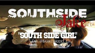 Southside Jake - Southside Girl  *Official Video*