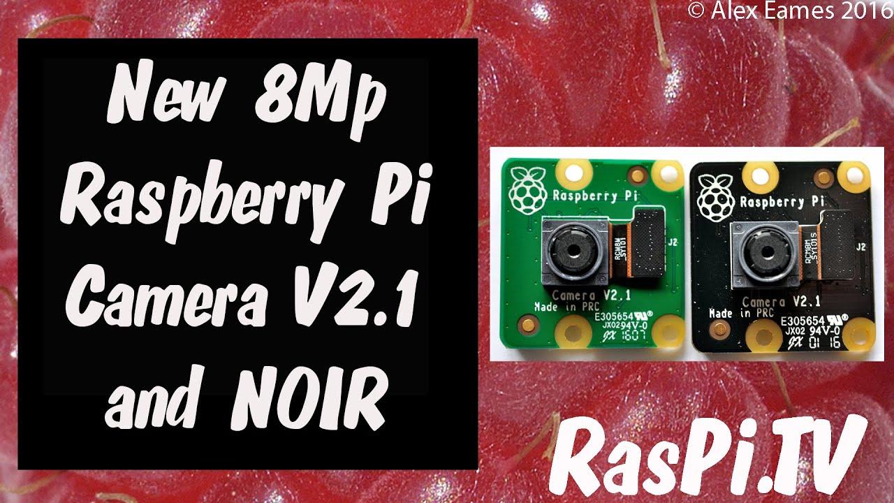 New 8 Megapixel Raspberry Pi camera 2 1 launches   RasPi TV