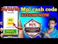 MPL cash bonus code | ₹50 bonus cash instant Reddm now All usears