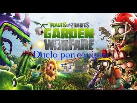 """Plants VS Zombies Garden Warfare Duelo por equipos #1 """""""