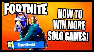 HOW TO WIN MORE SOLO GAMES IN FORTNITE! FORTNITE GET MORE WINS TIPS AND TRICKS!