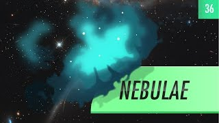 Nebulae: Crash Course Astronomy #36