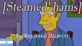 Steamed Hams but phonetically read by an argentinian thumbnail