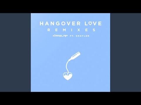 Kap Slap - Hangover Love ft. Shaylen (Lyrics / Lyric Video) Castaway Remix