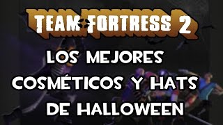 TF2 - Mejores cosmeticos y hats de Halloween