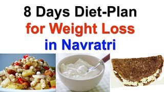 8 Days Diet Plan for Weight Loss | Navratri Fast Food Healthy Ideas