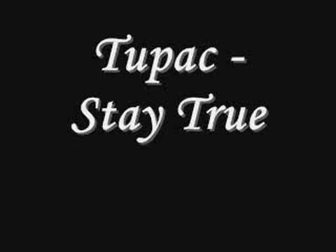 Tupac Stay True Lyrics Youtube