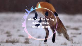 What Does The Fox Say (Dubstep Remix)