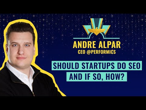"""""""Should startups do SEO and if so, how?"""" by Andre Alpar, CEO @Performics ⚡️"""