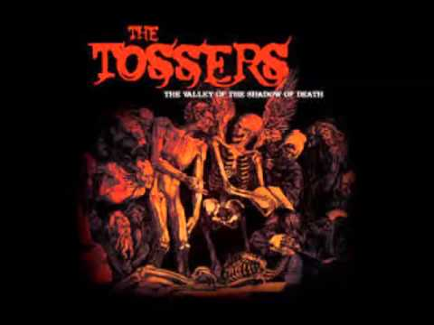 The Tossers-The Valley Of The Shadow Of Death