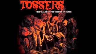 Watch Tossers The Valley Of The Shadow Of Death video