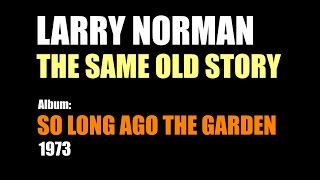 Watch Larry Norman The Same Old Story video