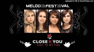 Close II You - Fuel To My Fire