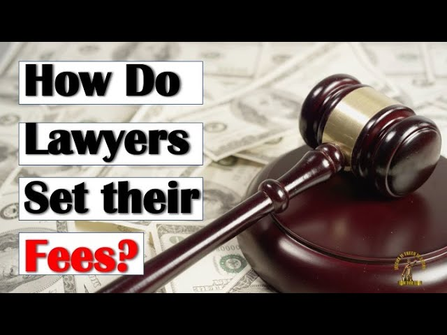 How Do Lawyers Set Fees?