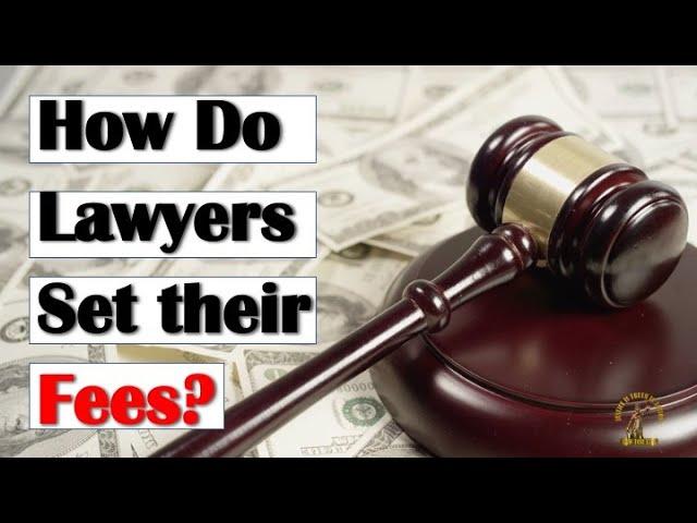 How Do Lawyers Set Fees?