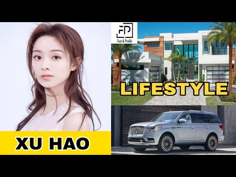 Xu Hao (Girlfriend 2020) Lifestyle, Networth, Age, Boyfriend, Income, Facts, Cars, Hobbies & More...