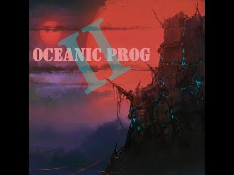 Progressive Rock 2015 - Oceanic Prog II (Full Album)