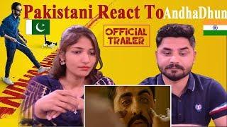 Pakistani Reacts To | AndhaDhun | Official Trailer | Tabu | Ayushmann Khurrana | Radhika Apte