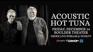 Acoustic Hot Tuna Live from Boulder, CO 12/14/18 Ain't In No Hurry