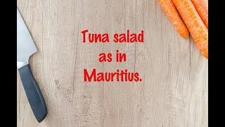 How to cook - Tuna salad as in Mauritius.