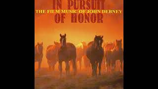 In Pursuit Of Honor : A Cavalry Symphony (John Debney)
