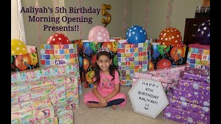Aaliyah's 5th Birthday Morning Opening Presents!