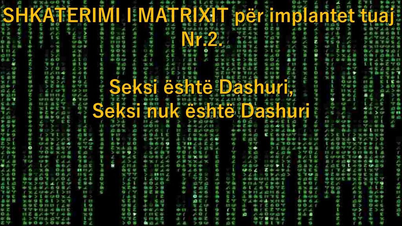SHKATERIMI I MATRIXIT për implantet tuaj Nr.2.Seksi është Dashuri,Seksi nuk është Dashuri (Albanian)