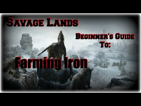 Savage Lands: Beginner's Guide To Tarvhas - Farming Iron - Walkthrough
