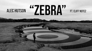 Zebra - Alec Hutson ft. Cliff Notez (Official Music Video)