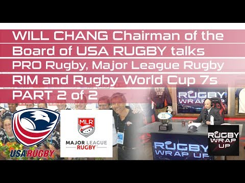 Will Chang, Chairman of USA Rugby Board of Directors, Part 2
