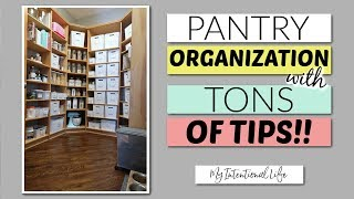 PANTRY ORGANIZATION // TONS OF TIPS // My Intentional Life