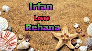 """ Irfan loves Rehana"" name Whatsapp status....