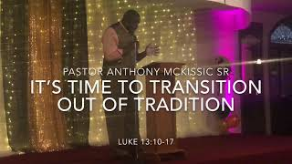Pastor Anthony McKissic SR: Transition out of Tradition