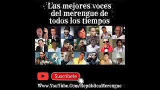 Las mejores voces del merengue de todos los tiempos
